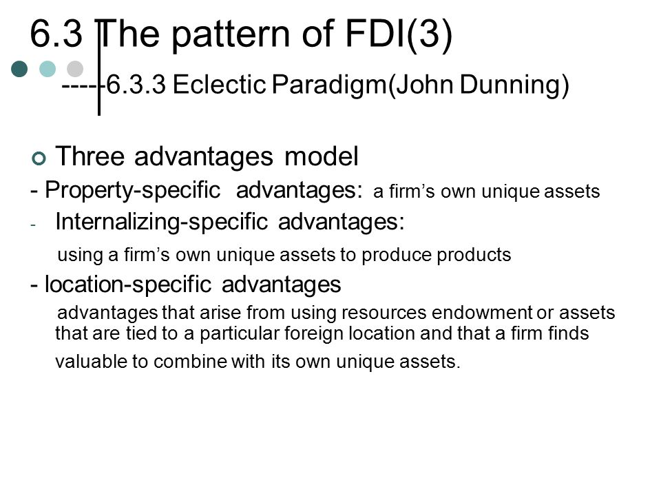 6.3 The pattern of FDI(3) -----6.3.3 Eclectic Paradigm(John Dunning)