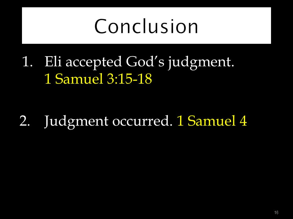 Conclusion 2. Judgment occurred. 1 Samuel 4
