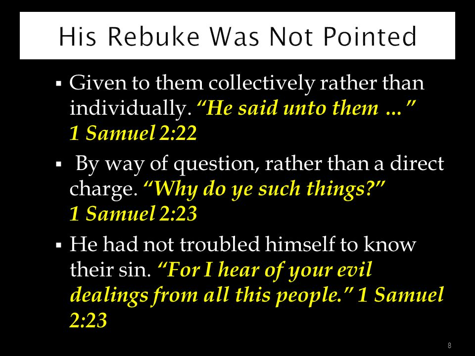 His Rebuke Was Not Pointed
