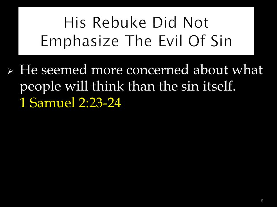 His Rebuke Did Not Emphasize The Evil Of Sin