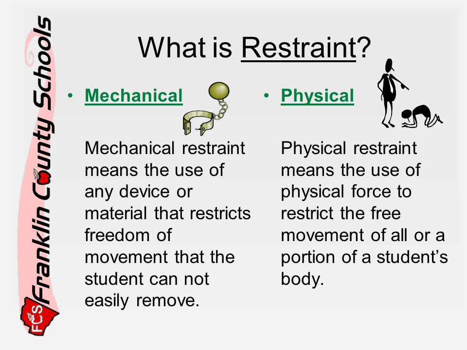 What is Restraint Mechanical