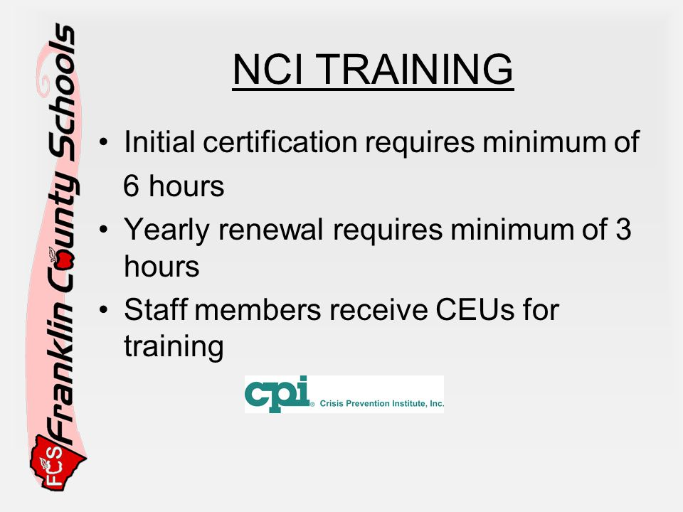 NCI TRAINING Initial certification requires minimum of 6 hours