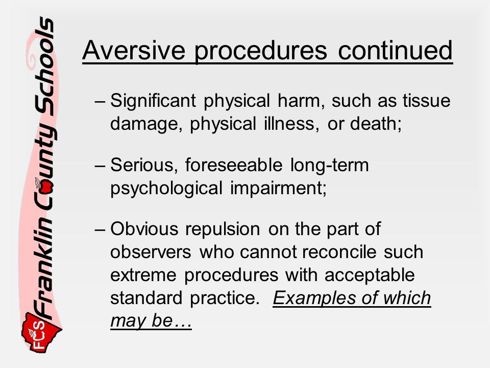 Aversive procedures continued