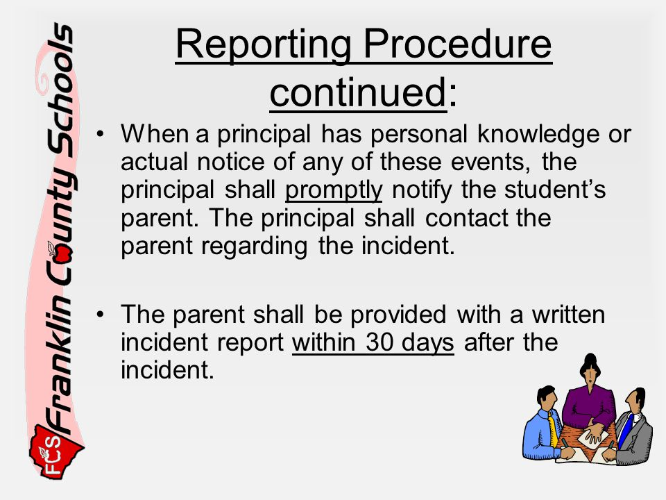 Reporting Procedure continued: