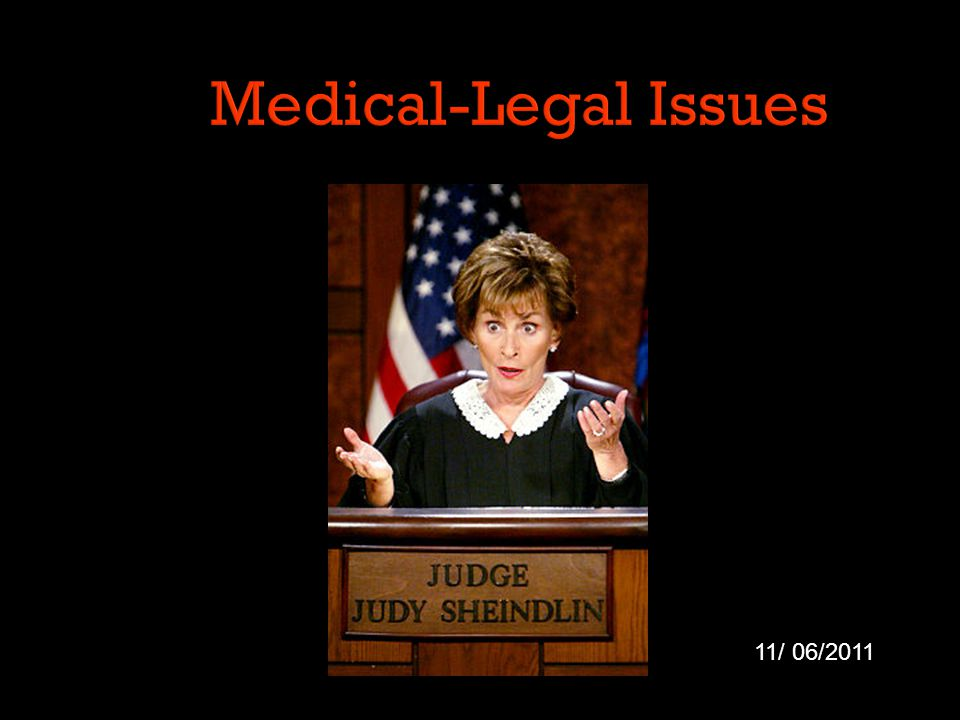 Medical-Legal Issues 11/ 06/2011