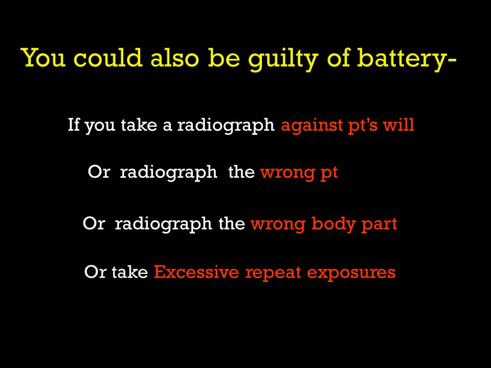 You could also be guilty of battery-