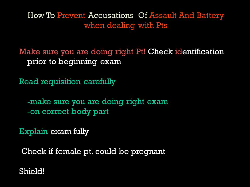 How To Prevent Accusations Of Assault And Battery when dealing with Pts