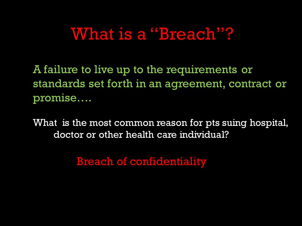 What is a Breach Breach of confidentiality