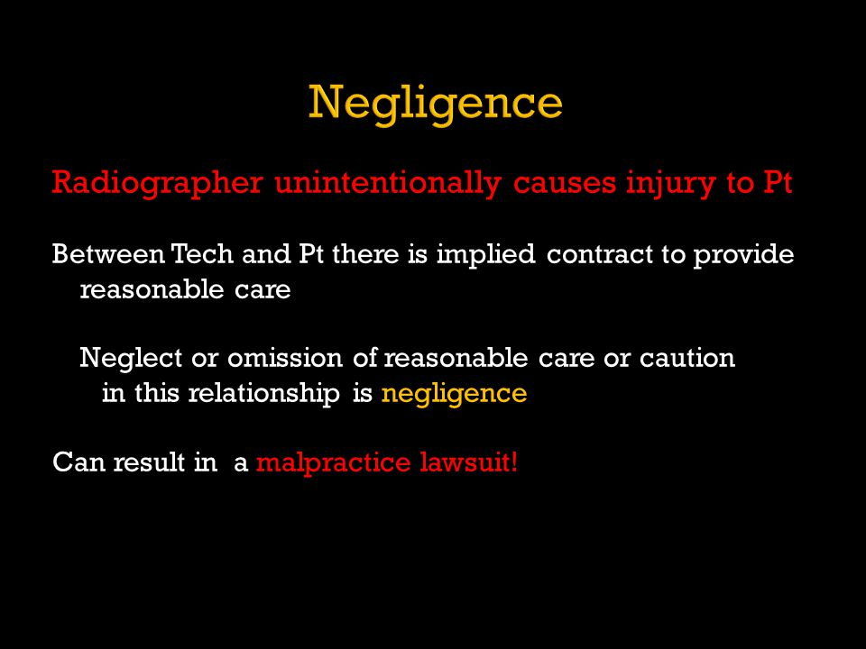 Negligence Radiographer unintentionally causes injury to Pt