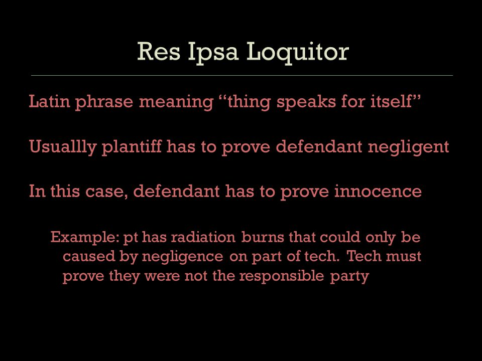 Res Ipsa Loquitor Latin phrase meaning thing speaks for itself