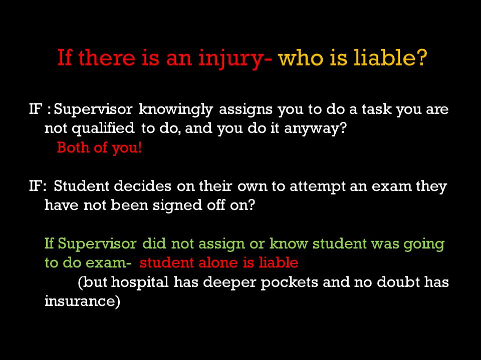 If there is an injury- who is liable