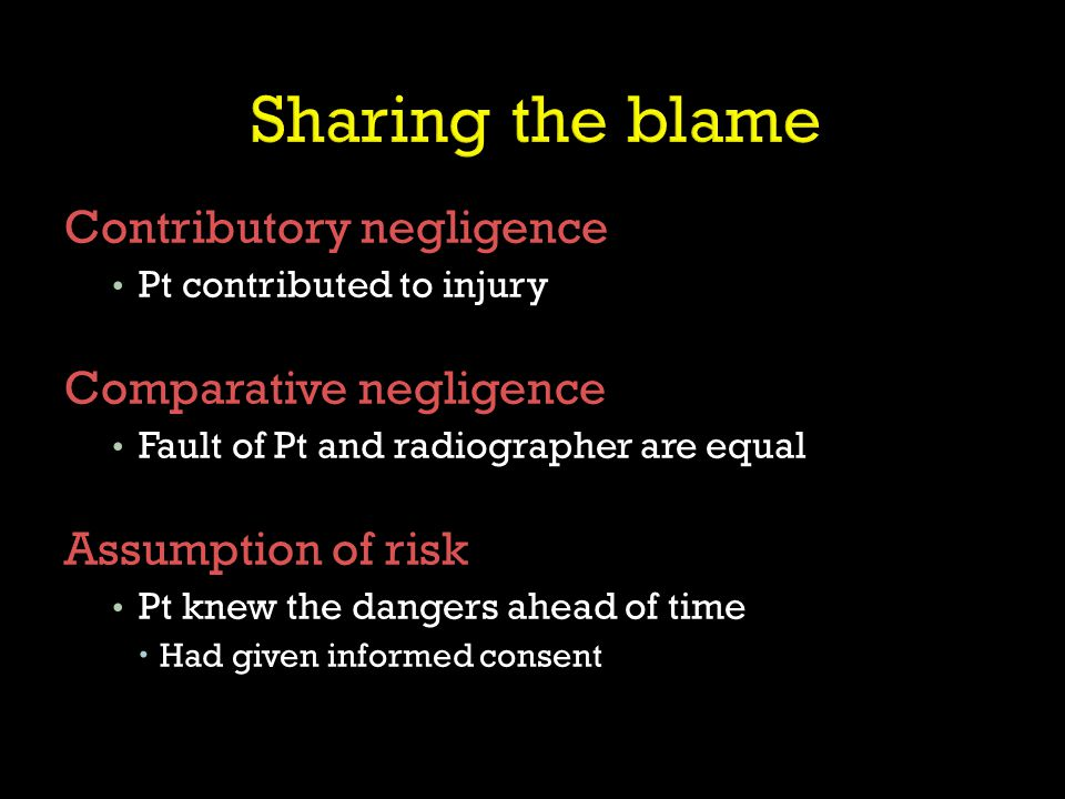 Sharing the blame Contributory negligence Comparative negligence