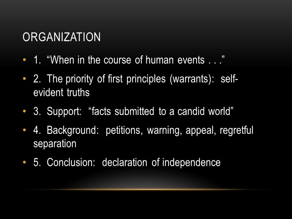 Organization 1. When in the course of human events . . .
