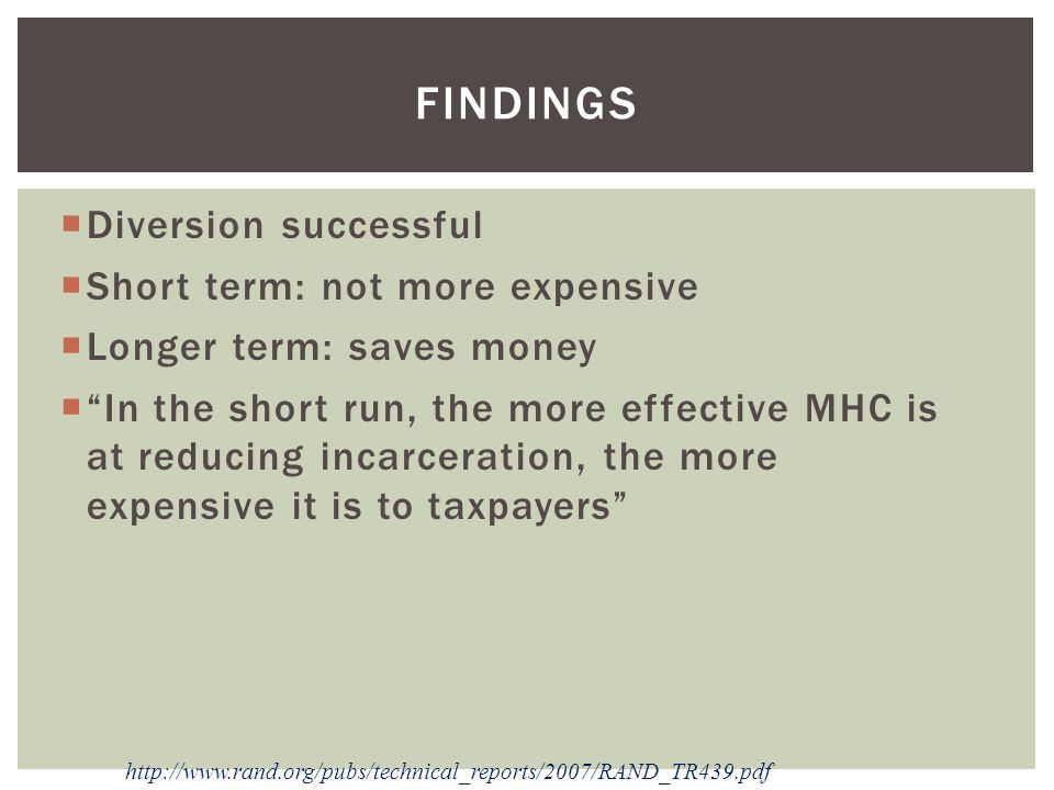Findings Diversion successful Short term: not more expensive