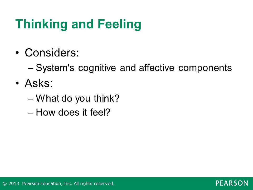 Thinking and Feeling Considers: Asks: