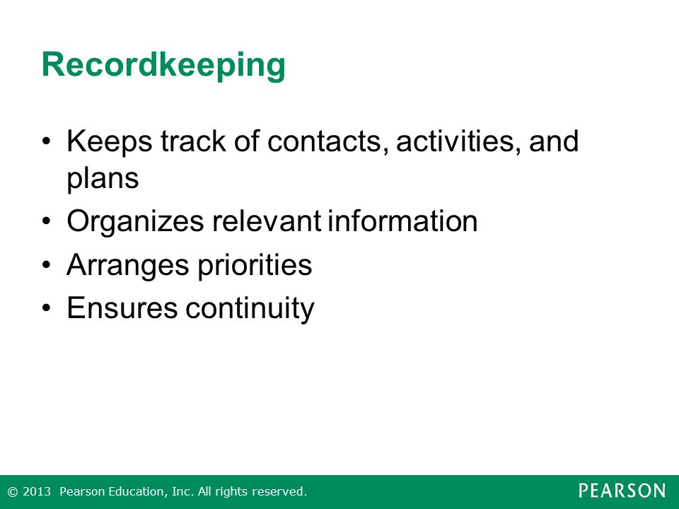 Recordkeeping Keeps track of contacts, activities, and plans