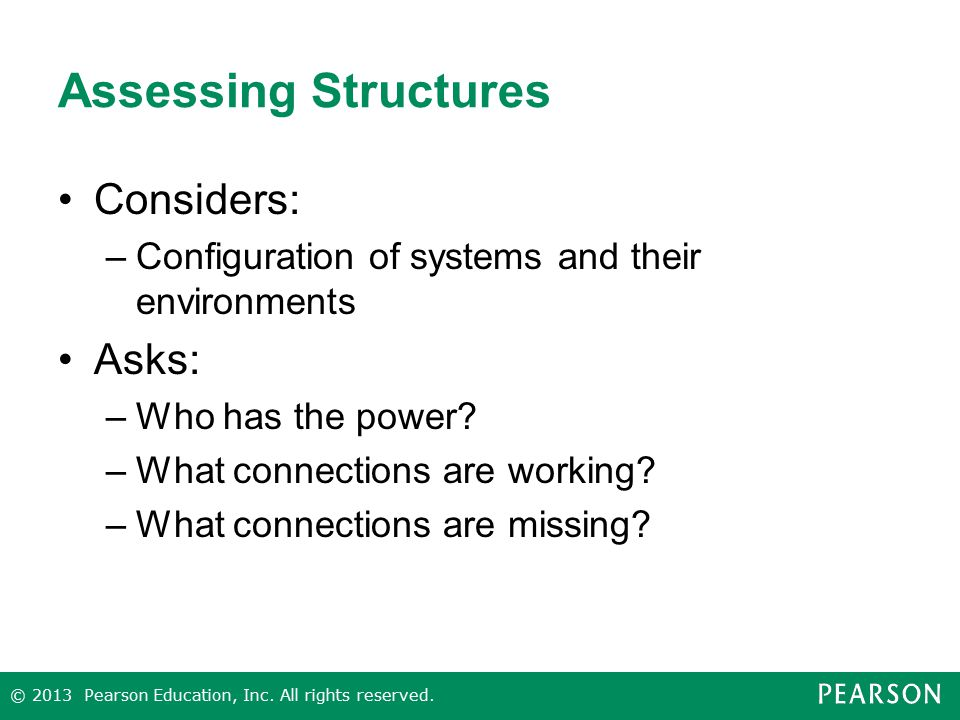 Assessing Structures Considers: Asks: