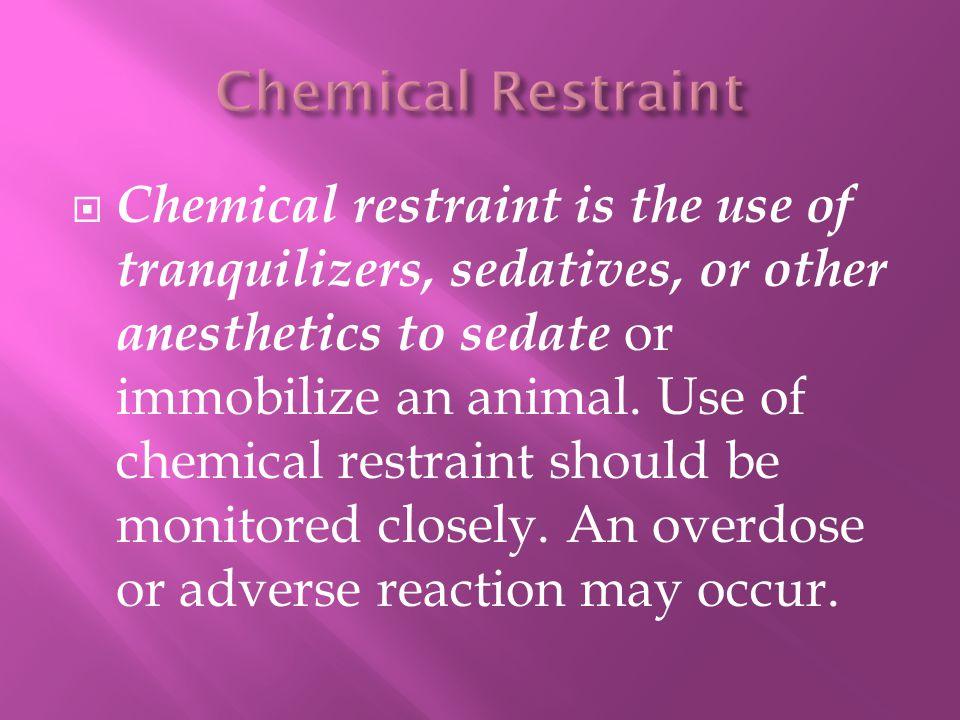 Chemical Restraint