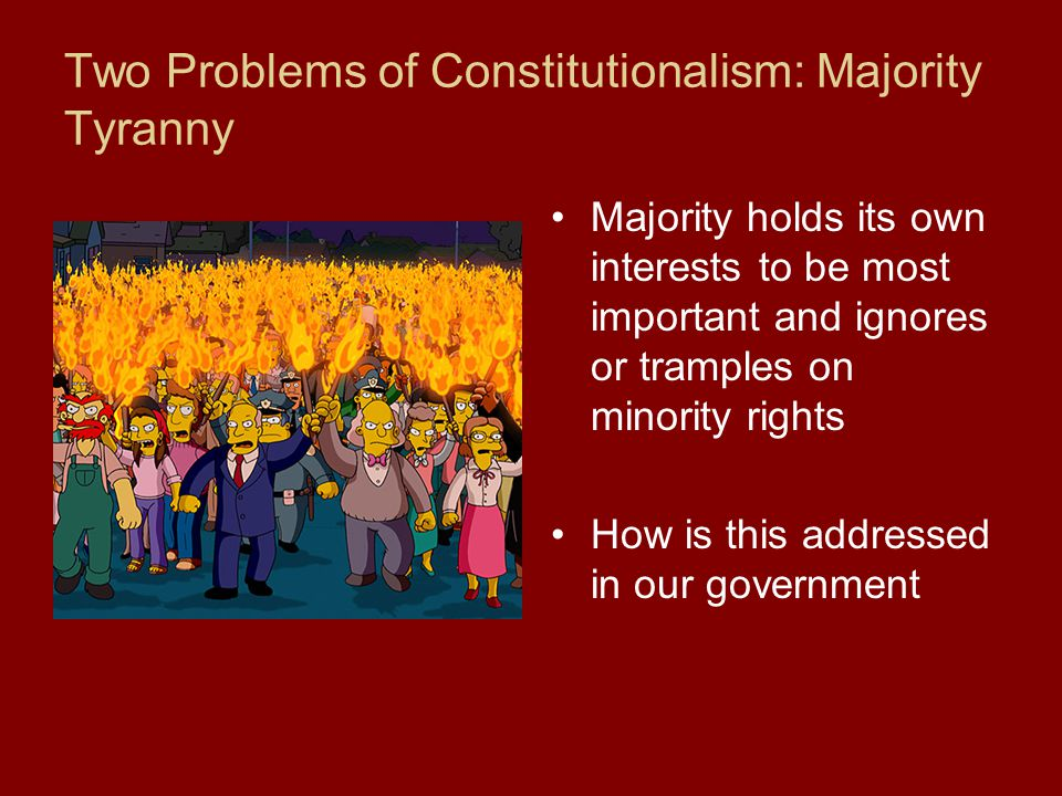 Two Problems of Constitutionalism: Majority Tyranny