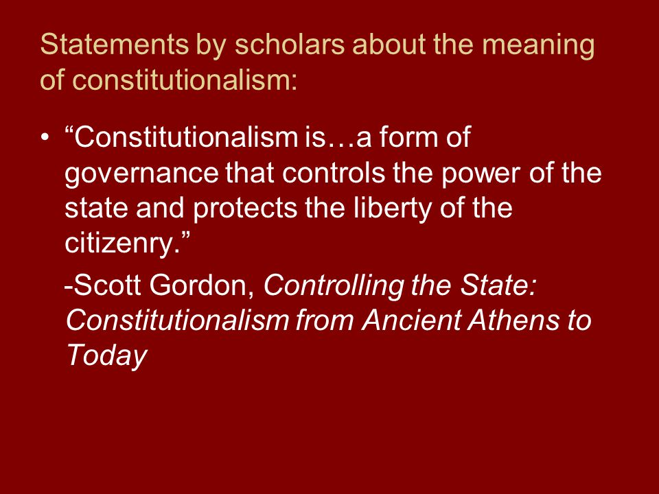Statements by scholars about the meaning of constitutionalism: