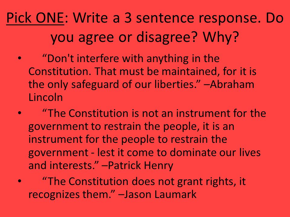 Pick ONE: Write a 3 sentence response. Do you agree or disagree Why