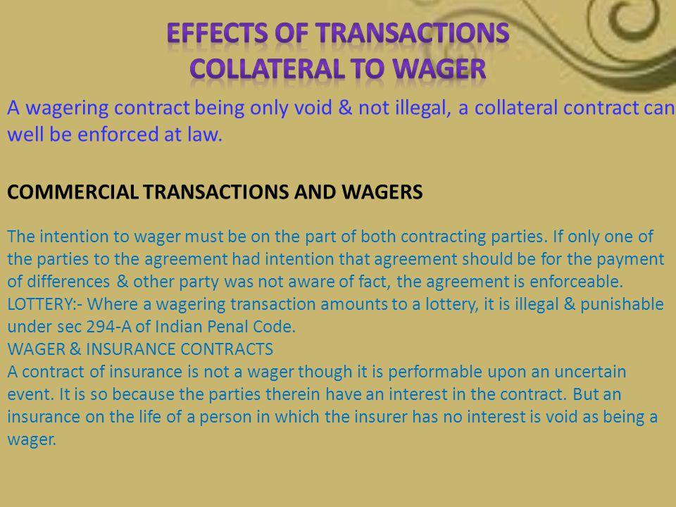 EFFECTS OF TRANSACTIONS COLLATERAL TO WAGER