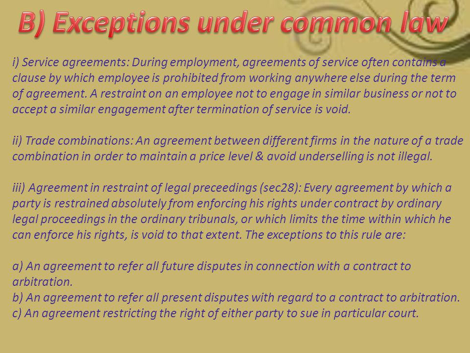 B) Exceptions under common law