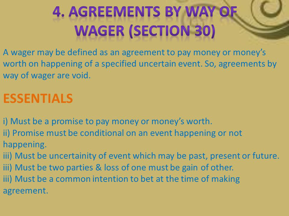 4. AGREEMENTS BY WAY OF WAGER (SECTION 30)