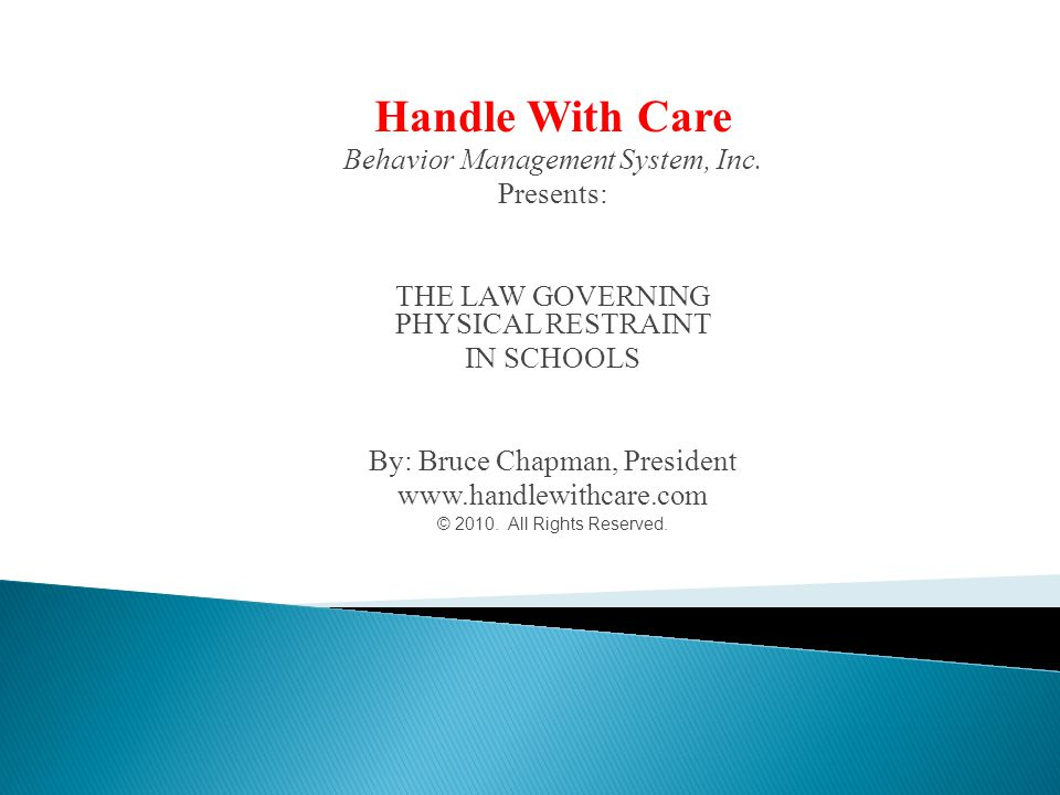 Handle With Care Behavior Management System, Inc. Presents:
