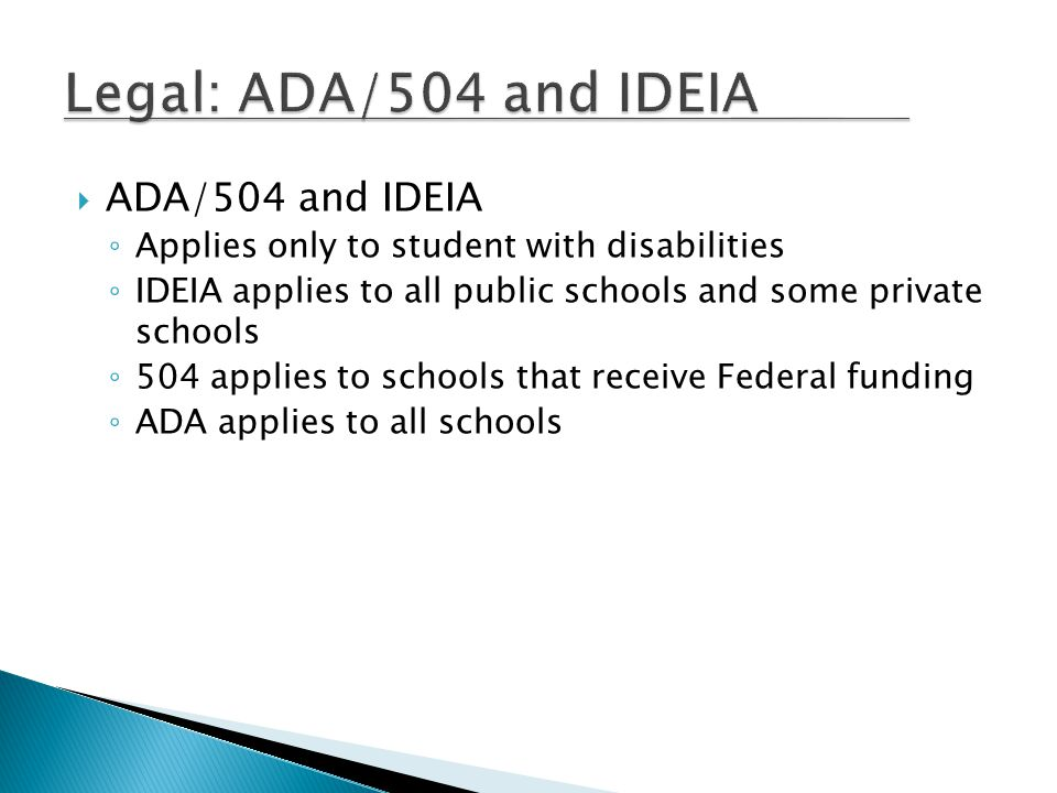 Legal: ADA/504 and IDEIA ADA/504 and IDEIA