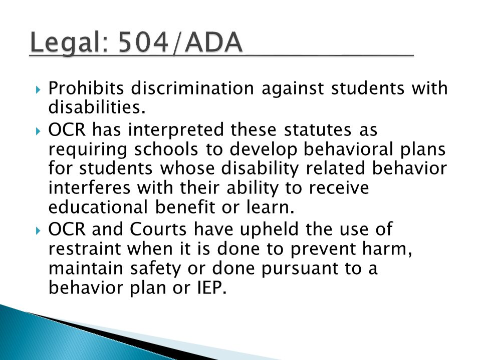 Legal: 504/ADA Prohibits discrimination against students with disabilities.
