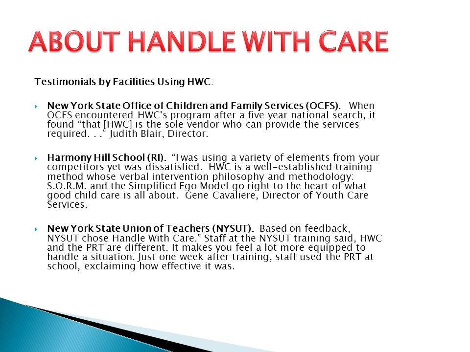 ABOUT HANDLE WITH CARE Testimonials by Facilities Using HWC: