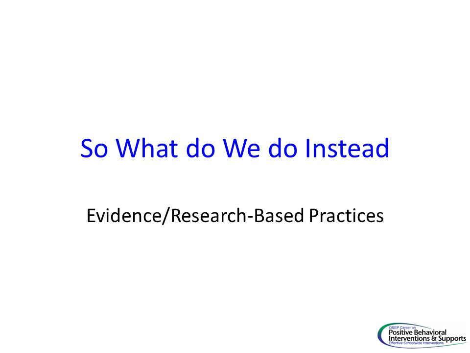 Evidence/Research-Based Practices