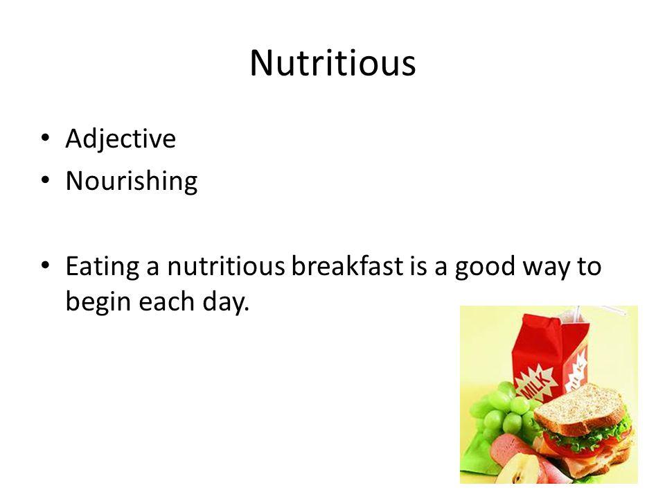 Nutritious Adjective Nourishing