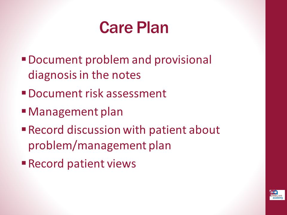 Care Plan Document problem and provisional diagnosis in the notes