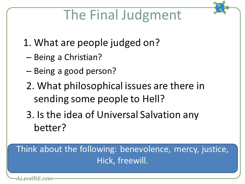 The Final Judgment 1. What are people judged on