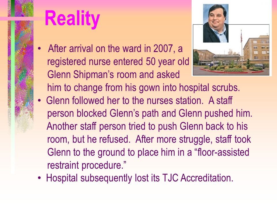 Reality After arrival on the ward in 2007, a
