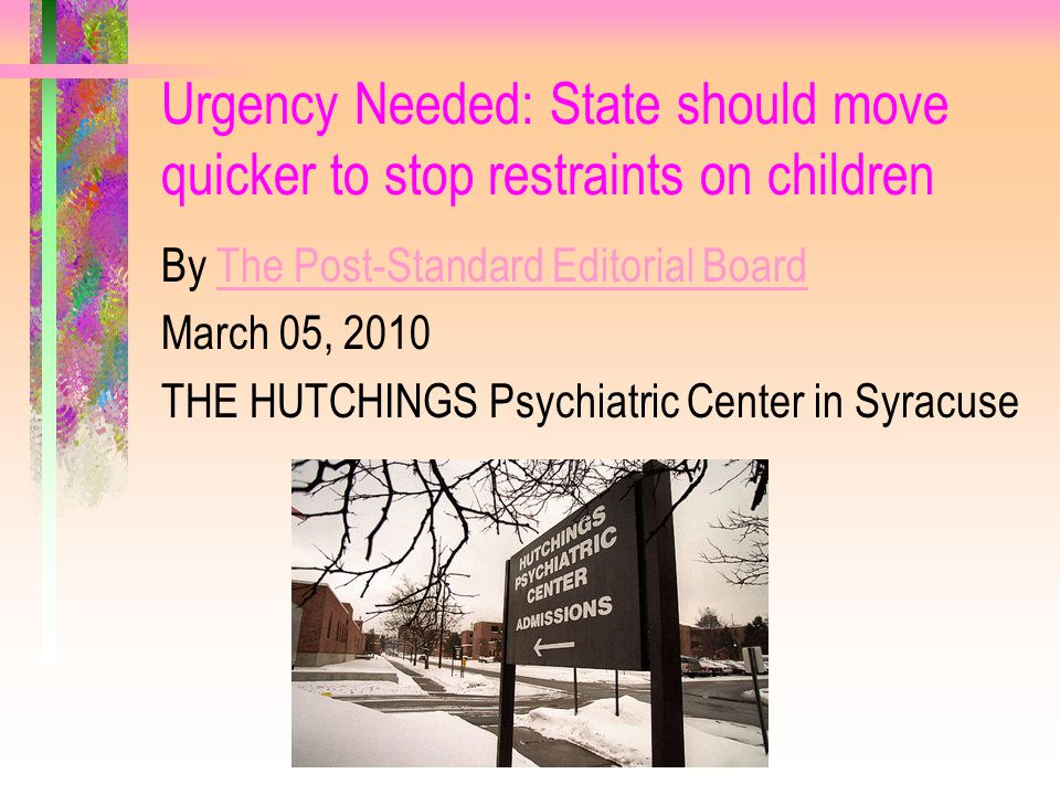 Urgency Needed: State should move quicker to stop restraints on children