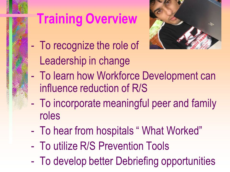 Training Overview To recognize the role of Leadership in change