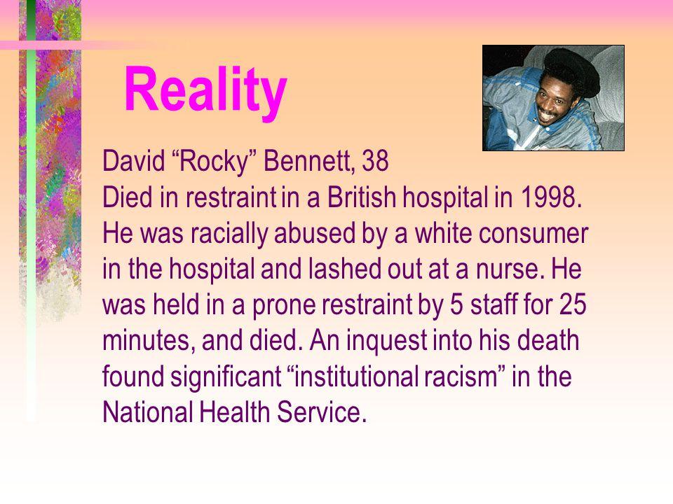 Reality David Rocky Bennett, 38