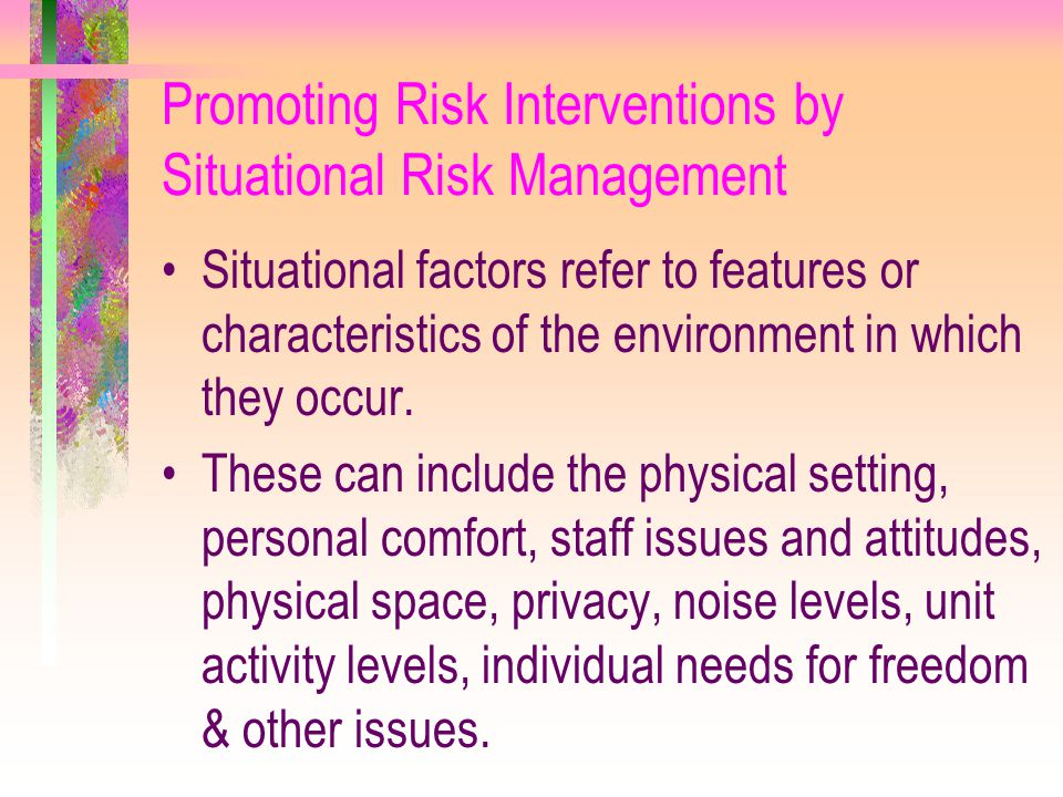 Promoting Risk Interventions by Situational Risk Management