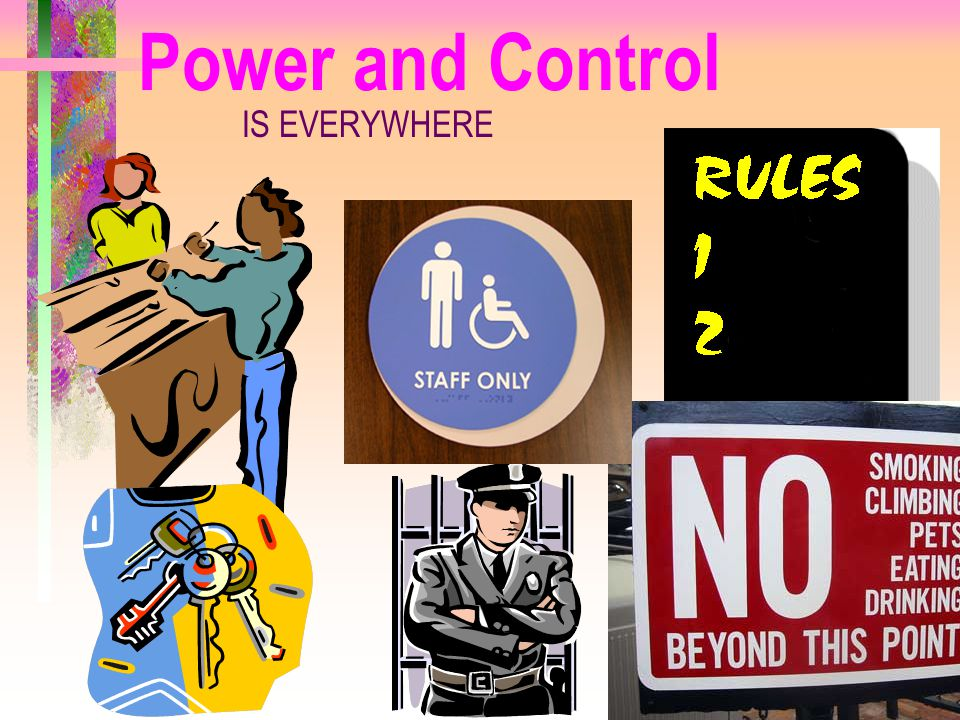 Power and Control IS EVERYWHERE