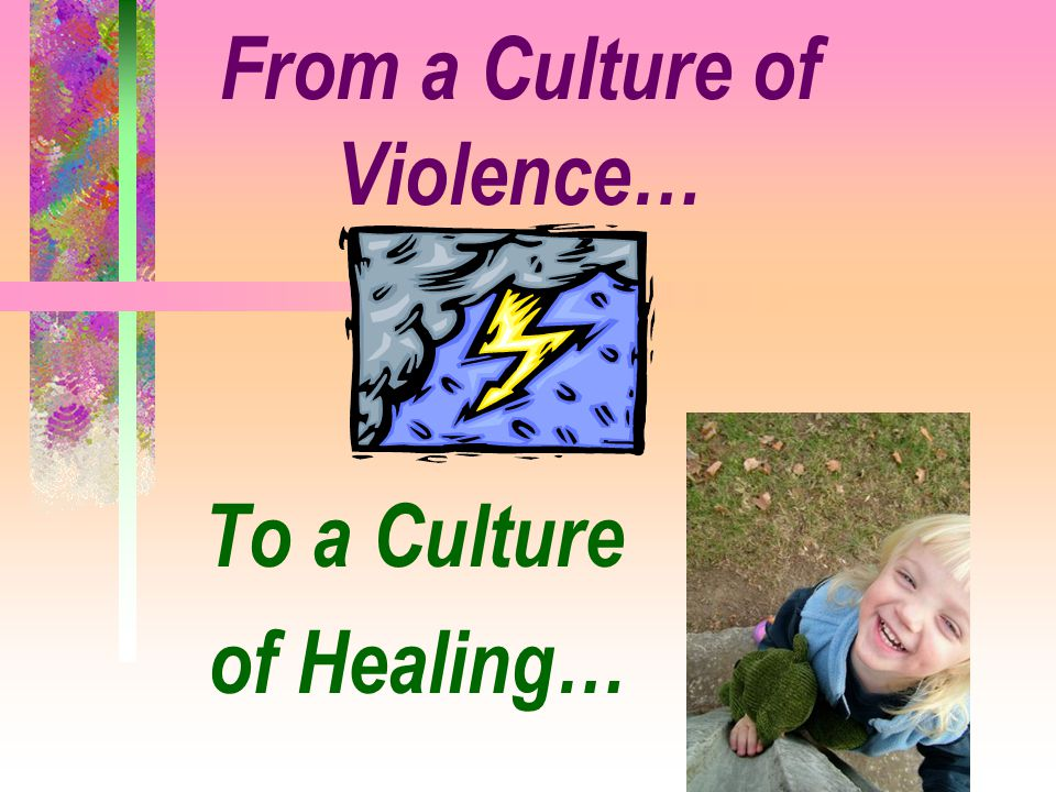 From a Culture of Violence…