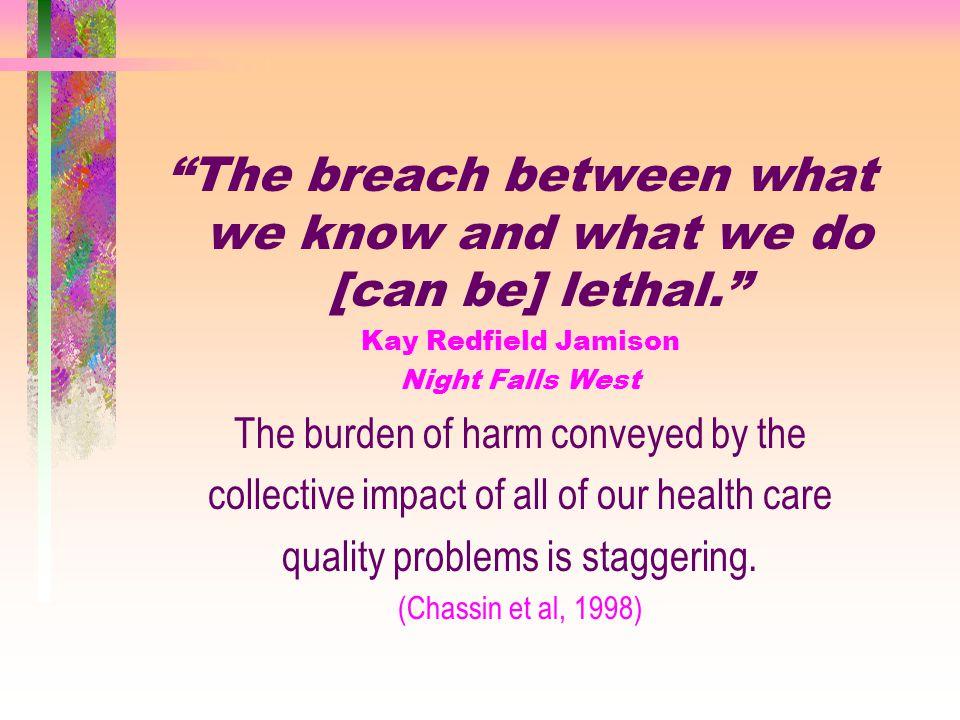 The breach between what we know and what we do [can be] lethal.