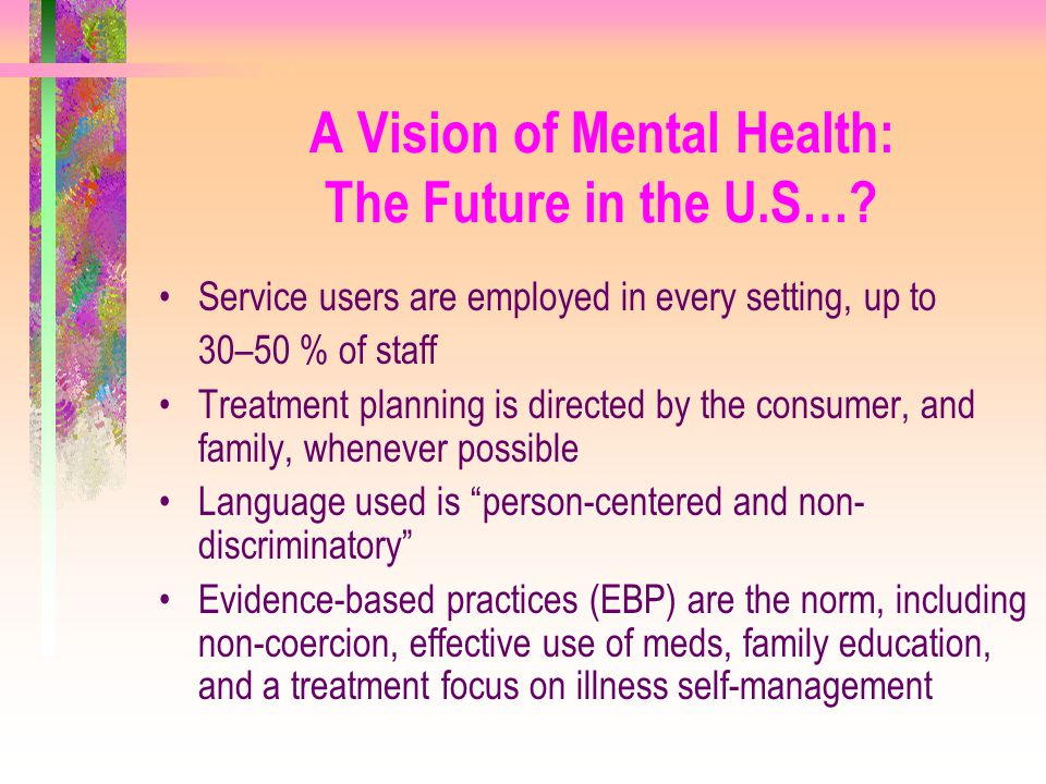 A Vision of Mental Health: The Future in the U.S…