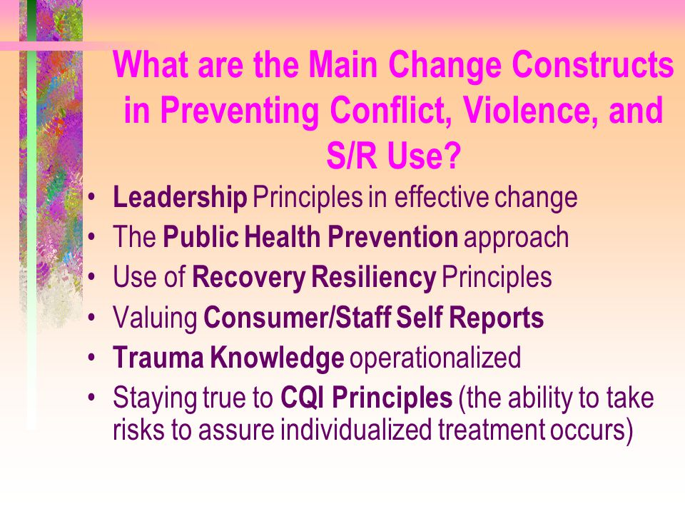 What are the Main Change Constructs in Preventing Conflict, Violence, and S/R Use