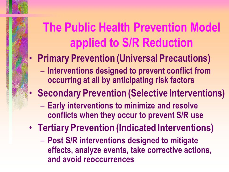 The Public Health Prevention Model applied to S/R Reduction