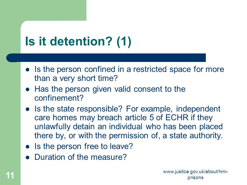 Is it detention (1) Is the person confined in a restricted space for more than a very short time