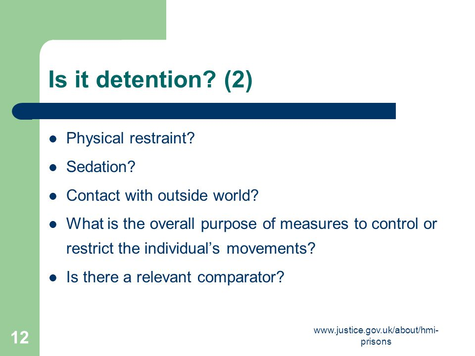 Is it detention (2) Physical restraint Sedation