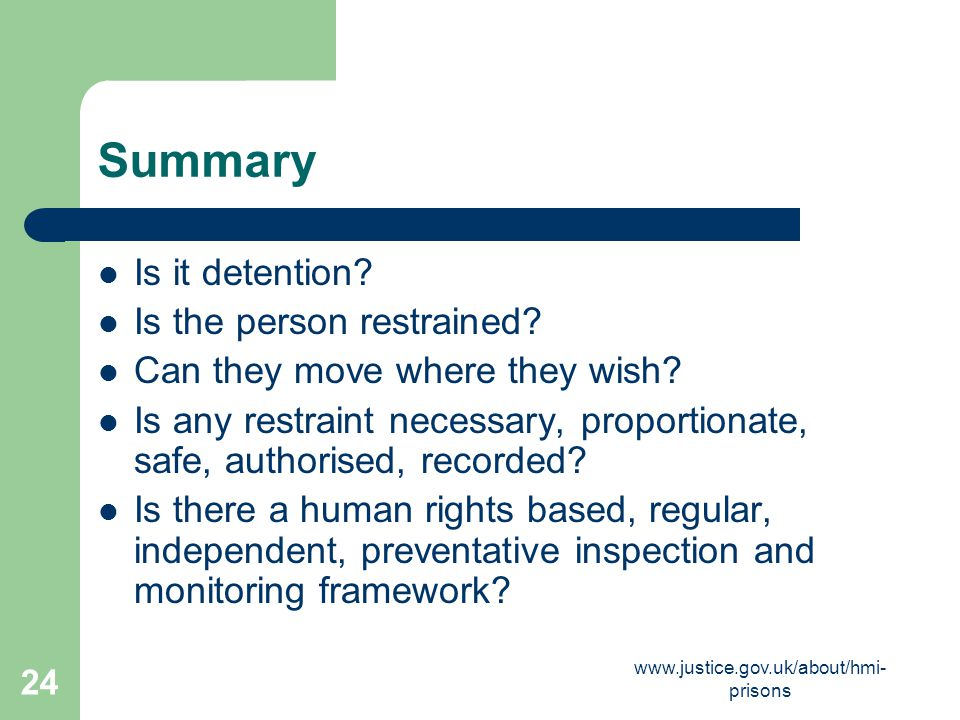 Summary Is it detention Is the person restrained